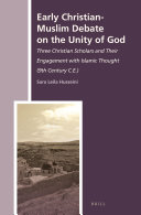 Early Christian-Muslim Debate on the Unity of God