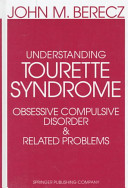 Understanding Tourette Syndrome  Obsessive Compulsive Disorder  and Related Problems
