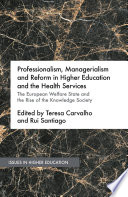 Professionalism  Managerialism and Reform in Higher Education and the Health Services