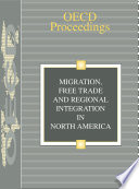 Migration  Free Trade and Regional Integration in North America Book