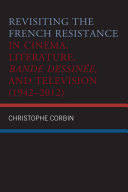 Pdf Revisiting the French Resistance in Cinema, Literature, Bande Dessinée, and Television (1942–2012) Telecharger