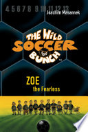 The Wild Soccer Bunch  Book 3  Zoe the Fearless