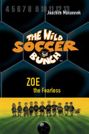 The Wild Soccer Bunch, Book 3, Zoe the Fearless