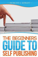 The Beginners Guide To Selfpublishing