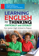 Learning English by Thinking Critically and Locally for junior high school in Papua