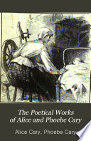 The Poetical Works of Alice and Phoebe Cary Book PDF