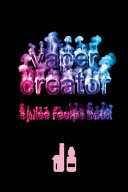 Vaper Creator E Juice Recipe Book Create A Vape The Ultimate Only Logbook Cookbook Journal You Need To Keep Record Your Awesome Yummy Diy Fla