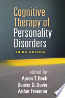 """""""Cognitive Therapy of Personality Disorders, Third Edition"""" by Aaron T. Beck, Denise D. Davis, Arthur Freeman"""