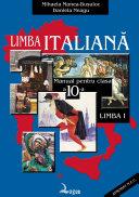 Limba italiană. Manual pentru clasa a X-a liceu, limba I