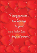 Being Someone s First Love May Be Great  But to Be Their Last Is Beyond Perfect Book