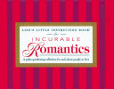Life's Little Instruction Book for Incurable Romantics