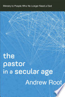 The Pastor in a Secular Age  Ministry in a Secular Age Book  2  Book