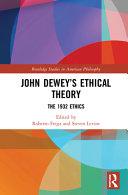 John Dewey s Ethical Theory