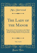 The Lady of the Manor  Vol  3 of 4
