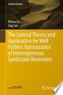 The Control Theory and Application for Well Pattern Optimization of Heterogeneous Sandstone Reservoirs