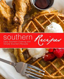 Southern Recipes  Easy Southern Cooking with Simple Southern Recipes  2nd Edition  Book PDF