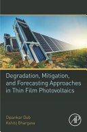 Degradation  Mitigation  and Forecasting Approaches in Thin Film Photovoltaics