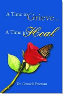 A Time to Grieve . . . a Time to Heal