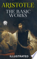 Aristotle  The Basic Works  Illustrated  Book