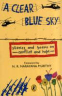 Clear, Blue Sky, A: Stories And Poems Of Conflict And Hope [apr-10]