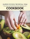 Super Foods Tropical Fish Cookbook