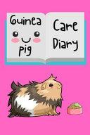 Guinea Pig Care Diary