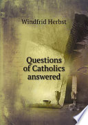 Questions of Catholics answered