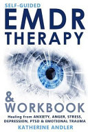 Self-Guided EMDR Therapy and Workbook