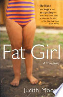 """""""Fat Girl: A True Story"""" by Judith Moore"""