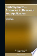 Carbohydrates—Advances in Research and Application: 2012 Edition