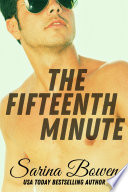 """The Fifteenth Minute"" by Sarina Bowen"