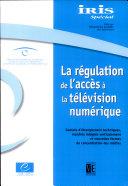 La Régulation de l'accès à la télévision numérique