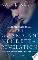 The Trilogy The Guardian Vendetta And Revelation 3 In 1  PDF