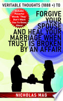 Veritable Thoughts  1888    to Forgive Your Spouse and Heal Your Marriage When Trust Is Broken by an Affair Book