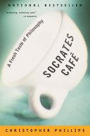 Socrates Cafe  A Fresh Taste of Philosophy