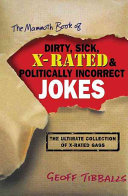 The Mammoth Book of Dirty  Sick  X rated   Politically Incorrect Jokes