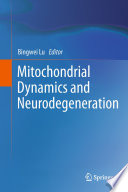 Mitochondrial Dynamics And Neurodegeneration Book PDF