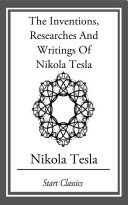 Inventions, Researches And Writings Of Nikola Tesla [Pdf/ePub] eBook