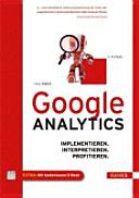 Google Analytics: implementieren, interpretieren, profitieren