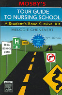 Mosby s Tour Guide to Nursing School