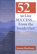 52 Ways to Live Success    from the Inside Out