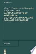 Various Aspects of Worship in Deuterocanonical and Cognate Literature