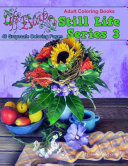 Adult Coloring Books Still Life Series 3  48 Grayscale Coloring Pages Book PDF