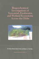 Biogeochemical Investigations of Terrestrial, Freshwater, and Wetland Ecosystems across the Globe
