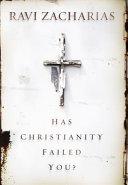 Has Christianity Failed You  Book PDF