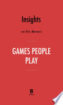 Insights on Eric Berne's Games People Play by Instaread