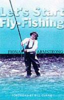 Let s Start Fly fishing
