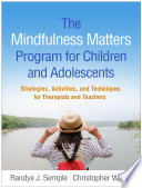 The Mindfulness Matters Program for Children and Adolescents