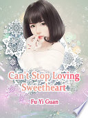 Can t Stop Loving Sweetheart