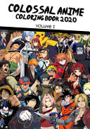 The Colossal Anime Coloring Book 2020   Volume 1